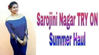 SAROJINI NAGAR  Try-On Summer Haul 2017