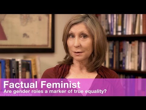 Are gender roles a marker of true equality? | FACTUAL FEMINIST