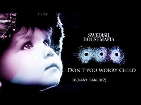 SHM Don't You Worry Child remix 2013