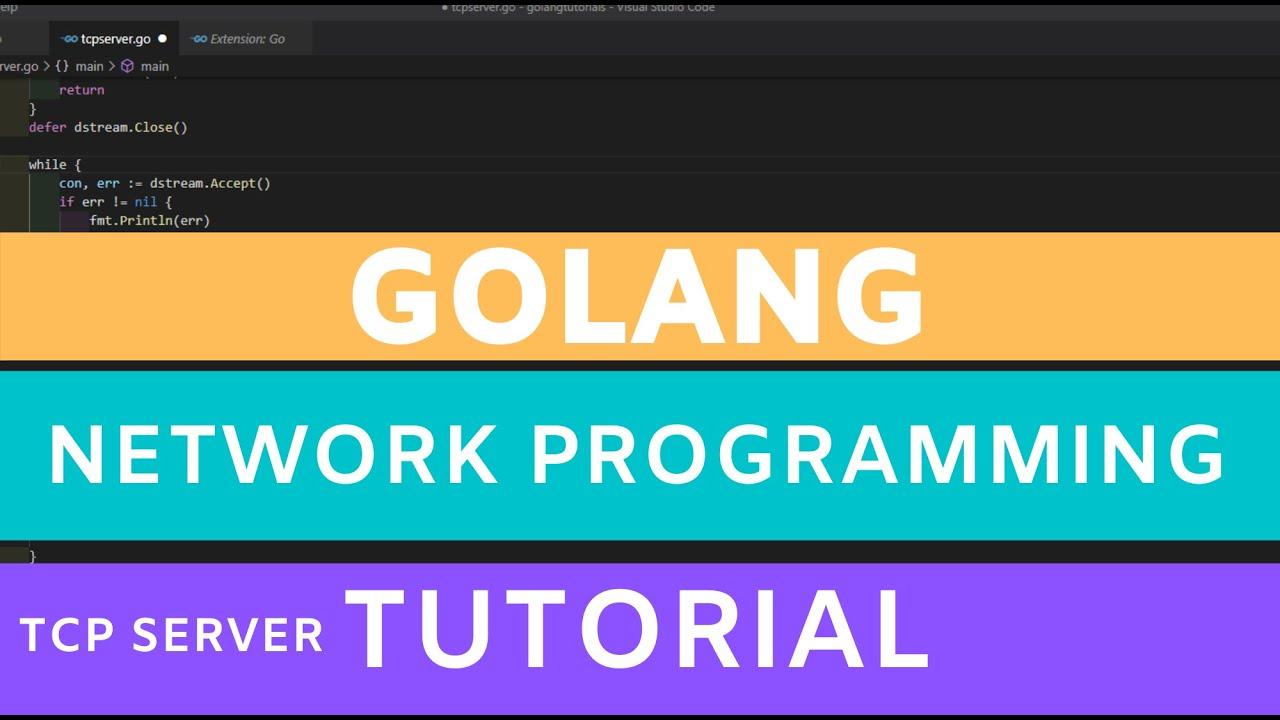 Download Golang network programming tutorial - tcp socket server