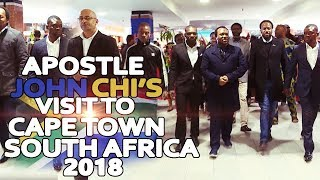 APOSTLE JOHN CHI'S VISIT TO CAPE TOWN SOUTH AFRICA 2018