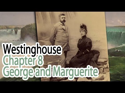 Westinghouse - Chapter 8 - George and Marguerite