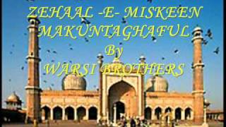 Zehaal -e- miskeen makuntaghaful by Warsi brothers