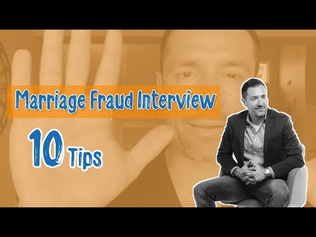 Tips to Avoid/Overcome the Marriage Fraud Interview also