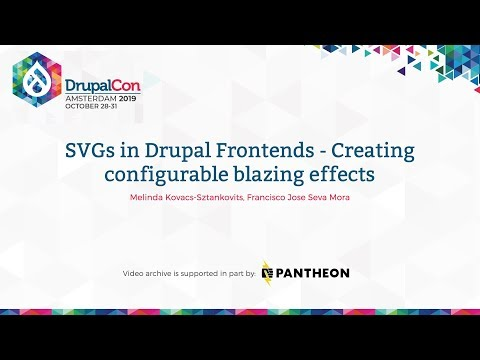 DrupalCon Amsterdam 2019: SVGs In Drupal Frontends - Creating Configurable Blazing Effects