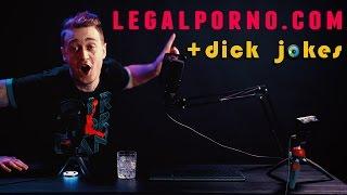 LEGAL PORNO +dick jokes