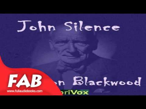 John Silence Full Audiobook by Algernon BLACKWOOD by Horror & Supernatural Fiction, Detective
