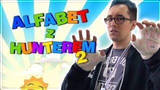 ALFABET Z HUNTEREM 2
