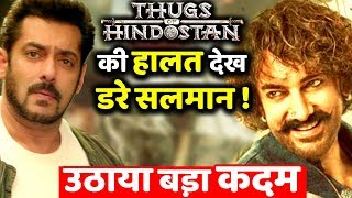 Salman Khan Scared After Thugs of Hindostan's Performance Takes Big Decision