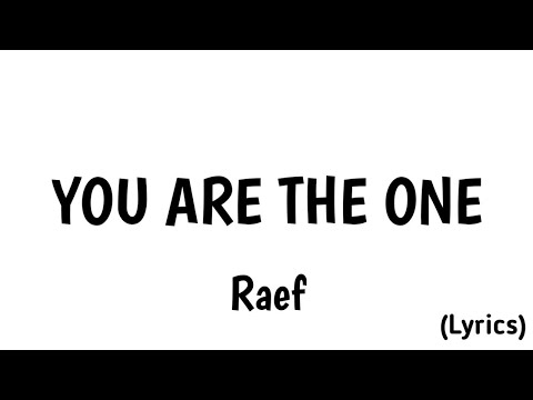 You Are The One-the Raef (lirik)