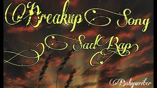 Breakup song (sad Rap) ProblematicHipHop / Babywriter