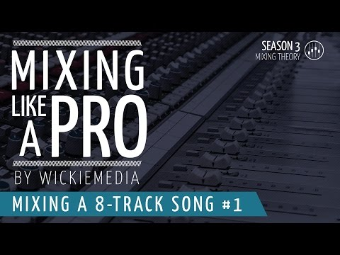 **NEW** Mix Like A Pro E01 - 12 Track Song - Basic Mixing Tutorial