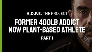Former 400lb Addict Now Plant-Based Athlete | Tim Kaufman Part 1 | Plant Power Stories