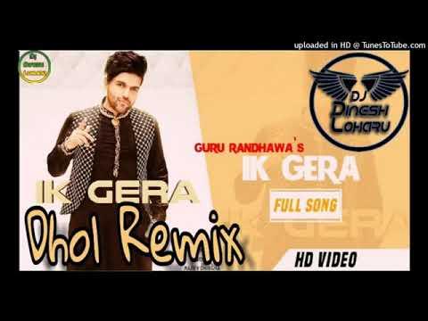 ik-gera-dhol-remix-guru-randhawa-ft.-dinesh-loharu-new-punjabi-dj-song-2019