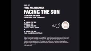 Fritz Kalkbrenner - Facing The Sun (Paul Kalkbrenner Remix)