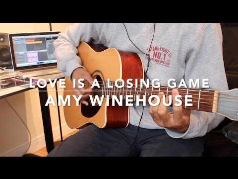 Love Is A Losing Game Guitar Chords Amy Winehouse Youtube