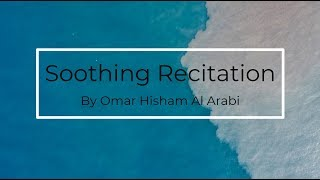 Ayat Of Tranquility | Soothing Recitation by Omar Hisham Al Arabi #Islam