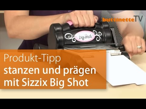 sizzix big shot stanz und pr gemaschine youtube. Black Bedroom Furniture Sets. Home Design Ideas