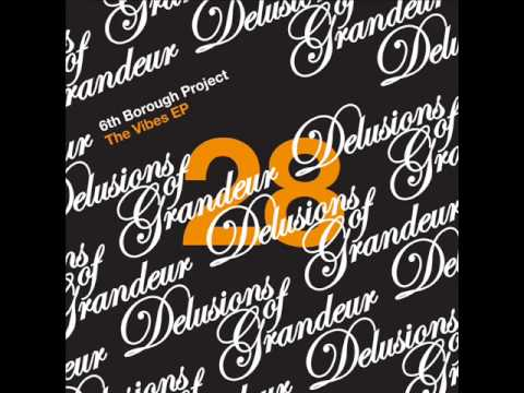6th Borough Project - Just a New Day [Delusions of Grandeur]