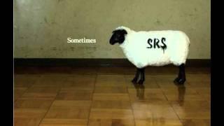 S.R.S - Sometimes -.B.C.-