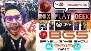 BGS 2018 (BRASIL GAME SHOW) !!!! - Parte 2