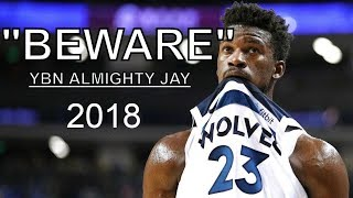 """Jimmy Butler TIMBERWOLVES Mix- """"BEWARE"""" ft YBN ALMIGHTY JAY 2018 HD"""