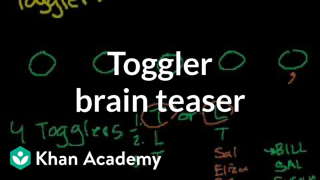 Toggler Brain Teaser Video Puzzles Khan Academy