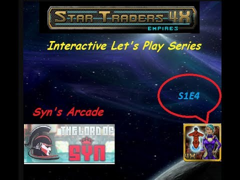 Interactive Let's Play Star Traders 4X Empires S1E4