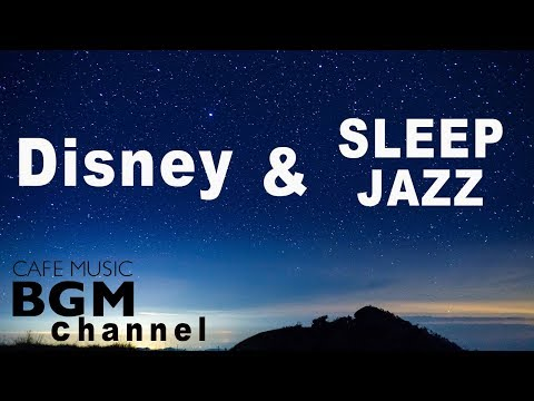 Disney Sleep Jazz Music - Relaxing Jazz Piano Music - Disney Jazz For Sleep, Study - Поисковик музыки mp3real.ru