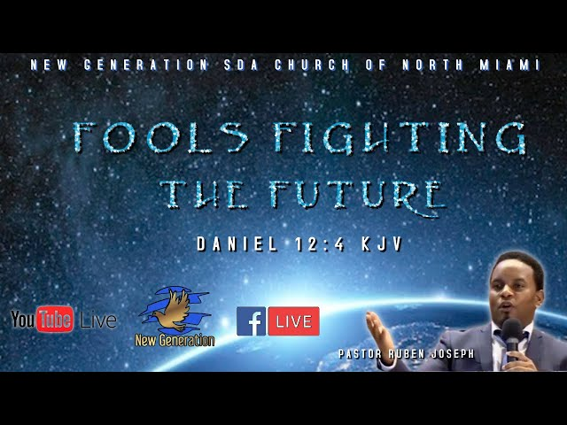 Fools Fighting The Future   09-11-2021   Daniel 12:4 KJV   Pastor Ruben Joseph