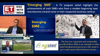 Agriplast Tech India Pvt Ltd Featured in Emerging SME ET Now 18th 19th August