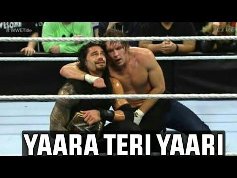 Yaara Teri Yaari|| Roman Reigns And Dean Ambrose|| Tere Jaisa Yaar Kaha Full WWE Song In Hindi