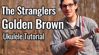 Golden Brown (Ukulele Tutorial) - The Stranglers