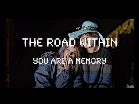 Download The Road Within || You are a memory.