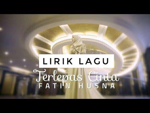 Fatin Husna - Terlepas Cinta ( Lirik Lagu )