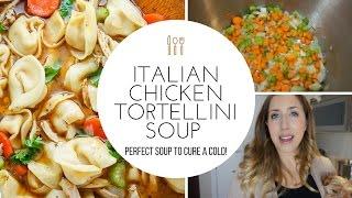 ITALIAN CHICKEN TORTELLINI SOUP RECIPE- (perfect cure for a cold!)