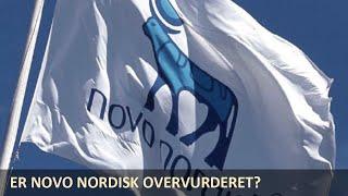Er Novo Nordisk overvurderet?
