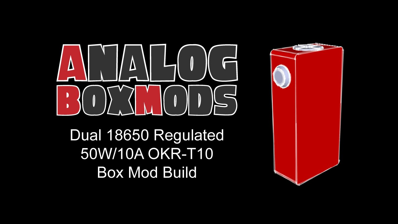 Okr Box Mod Trend Unregulated Wiring Diagram Unregualtes 10 T10 Diy Build Youtube