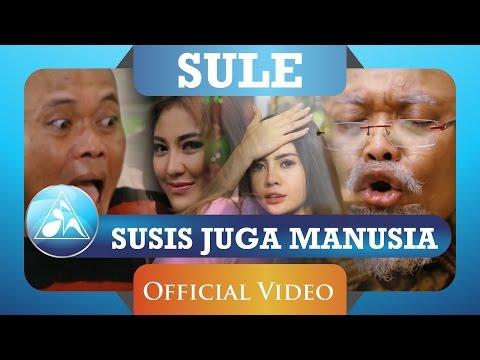 Sule - Susis Juga Manusia (Official Video Clip)