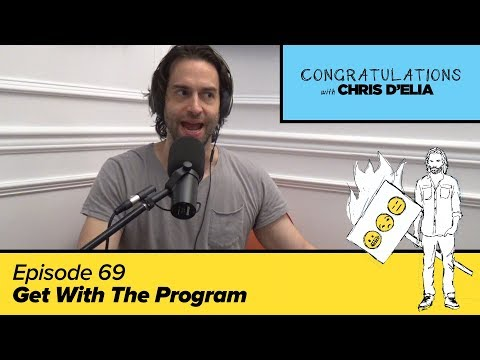 Congratulations Podcast w/ Chris D'Elia | EP69 - Get With The Program