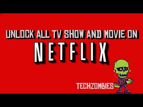 Unlock all TV  and movies on Netflix