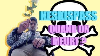 QUAND ON M EURT - KESKISPASS #1