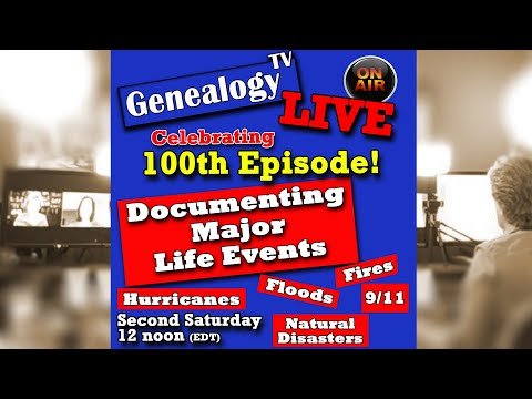 Documenting Major Life Events In Your Family History & Celebrating Genealogy TV's 100th Episode!