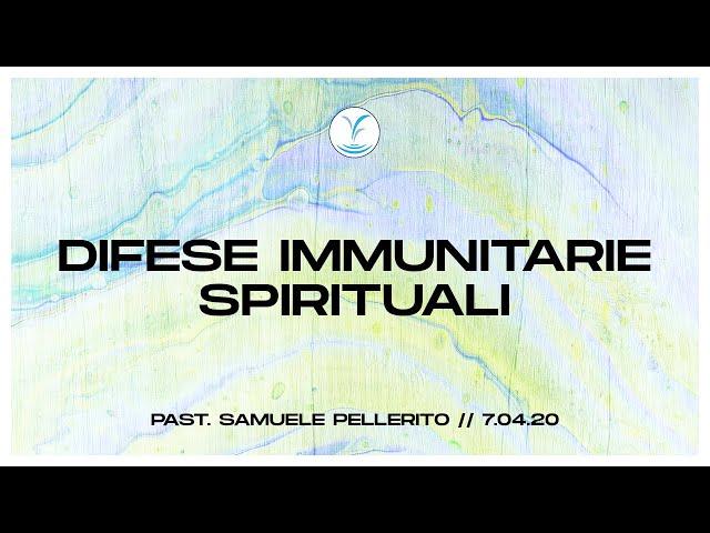 Difese Immunitarie spirituali - Past. Samuele Pellerito | 7.04.20 #PrayNight