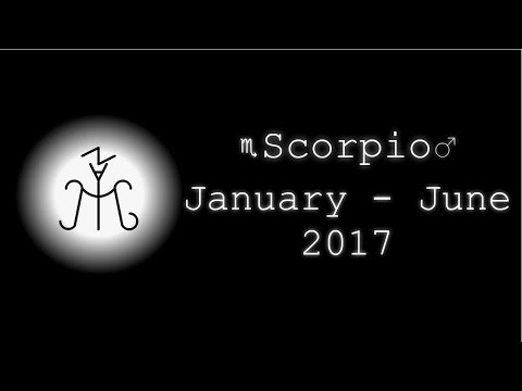 Scorpio January - June 2017 - From Loss to Self-Reliance, Stay Ready for June.