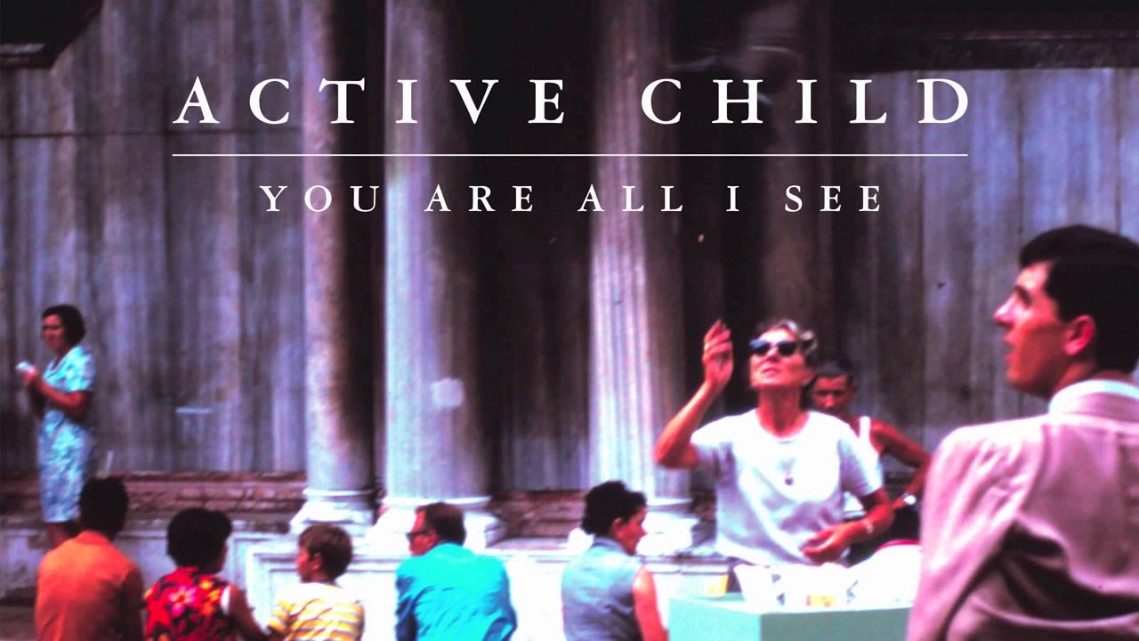 Active Child You Are All I See Audio Stream