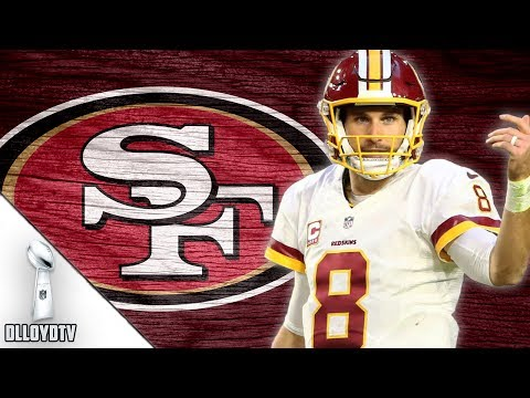 49ers Interested In Kirk Cousins If He Fails To Sign With Washington Redskins!!!