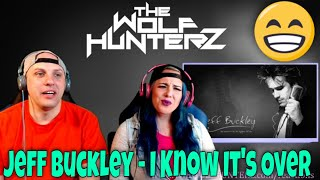 Jeff Buckley - I Know It's Over (Live) THE WOLF HUNTERZ Reactions