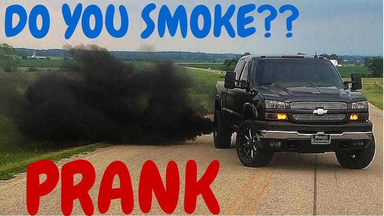 Do you smoke diesel truck prank