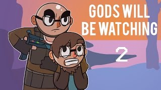 Gods Will Be Watching - Northernlion Plays - Episode 2